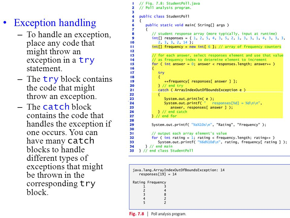 Exception handling To handle an exception, place any code that might throw an exception in a try statement.