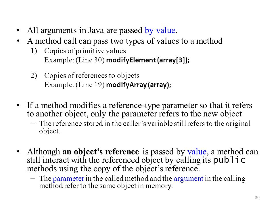 All arguments in Java are passed by value.