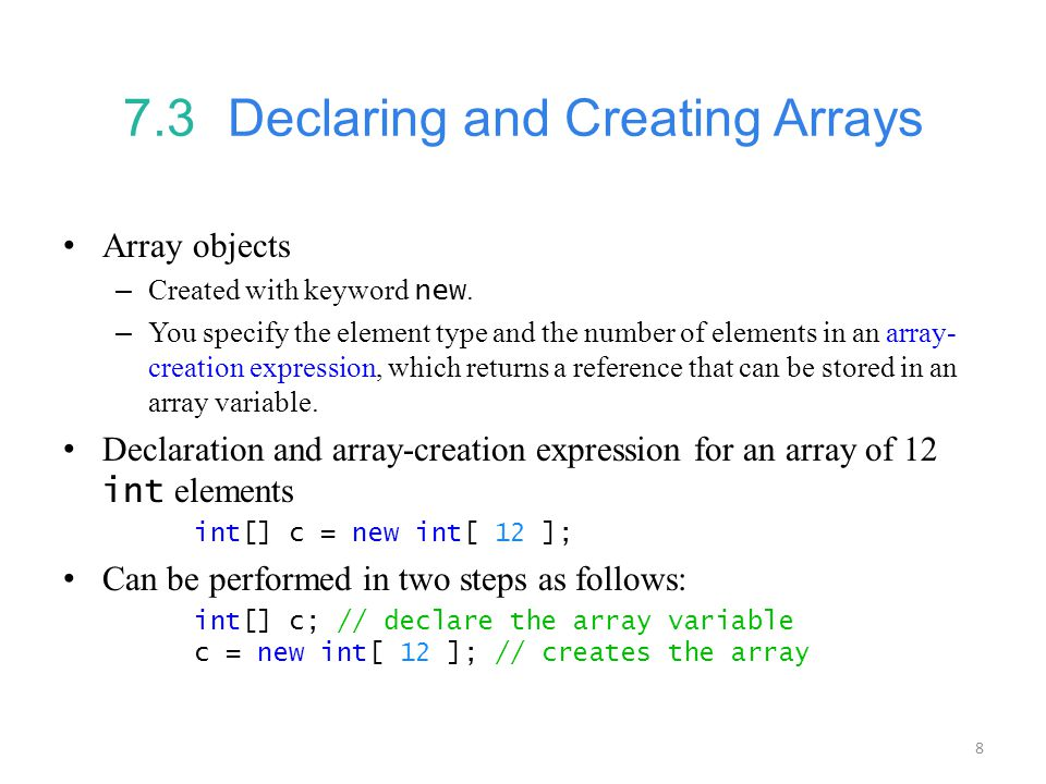 7.3 Declaring and Creating Arrays