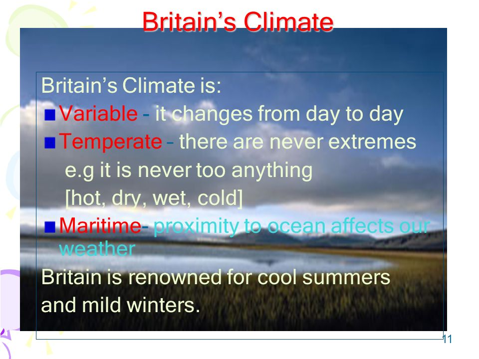 Britain's Climate Britain's Climate is: