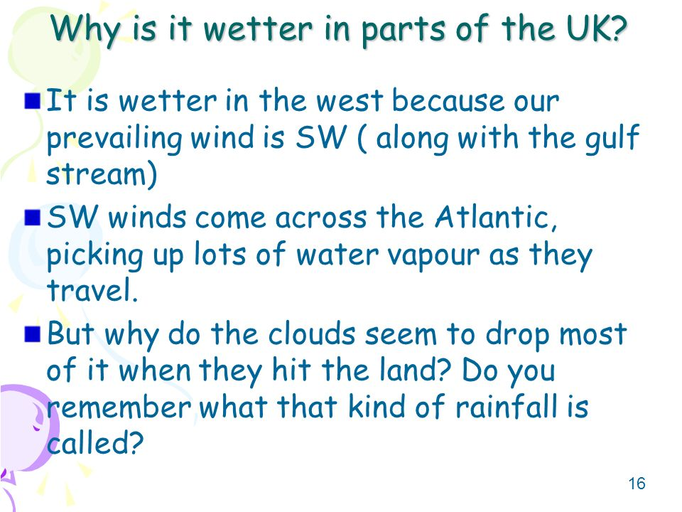 Why is it wetter in parts of the UK
