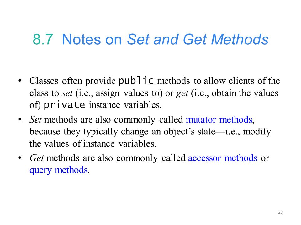 8.7 Notes on Set and Get Methods