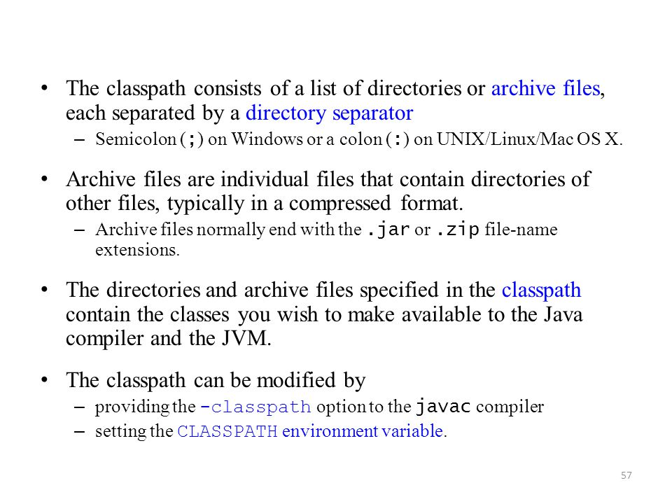 The classpath can be modified by