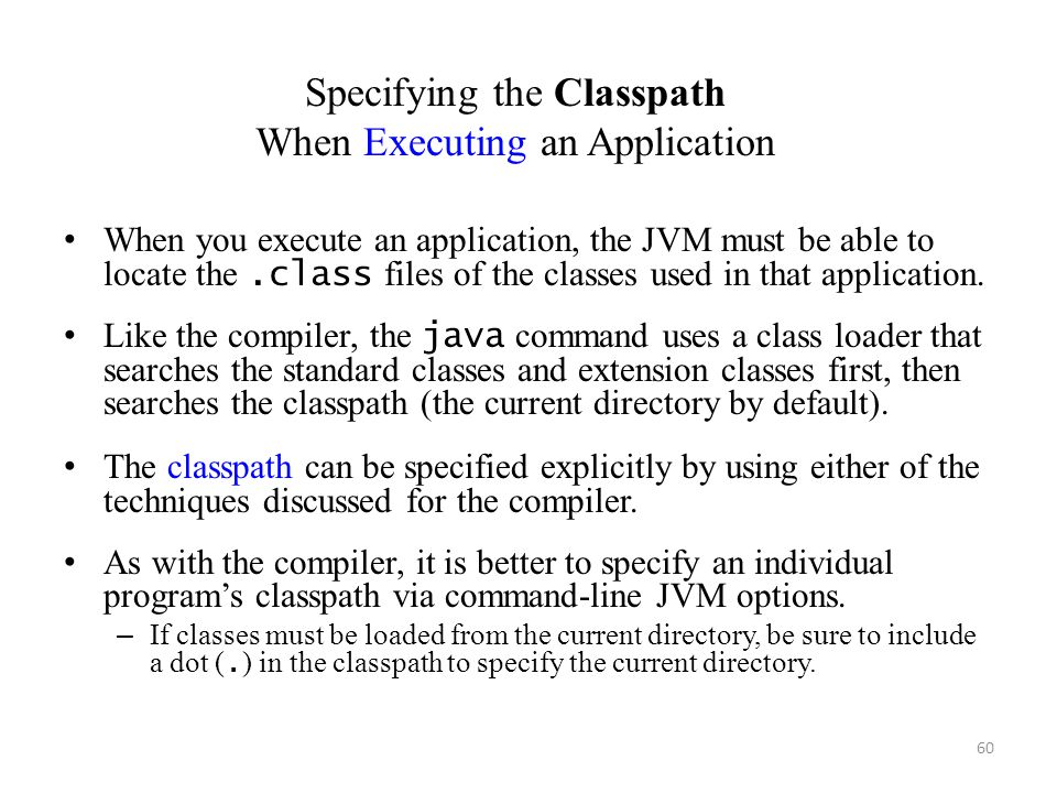 Specifying the Classpath When Executing an Application