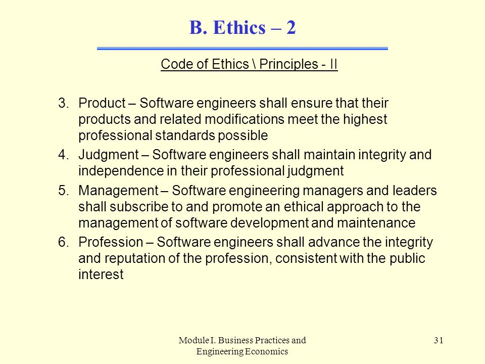 B. Ethics – 2 Code of Ethics \ Principles - II