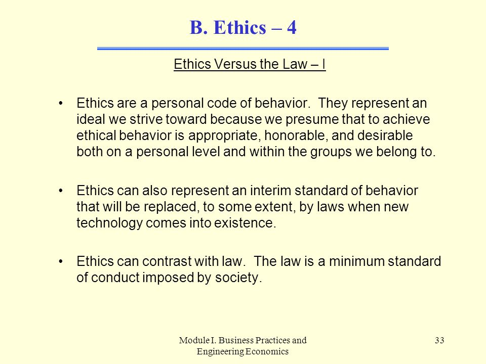 B. Ethics – 4 Ethics Versus the Law – I