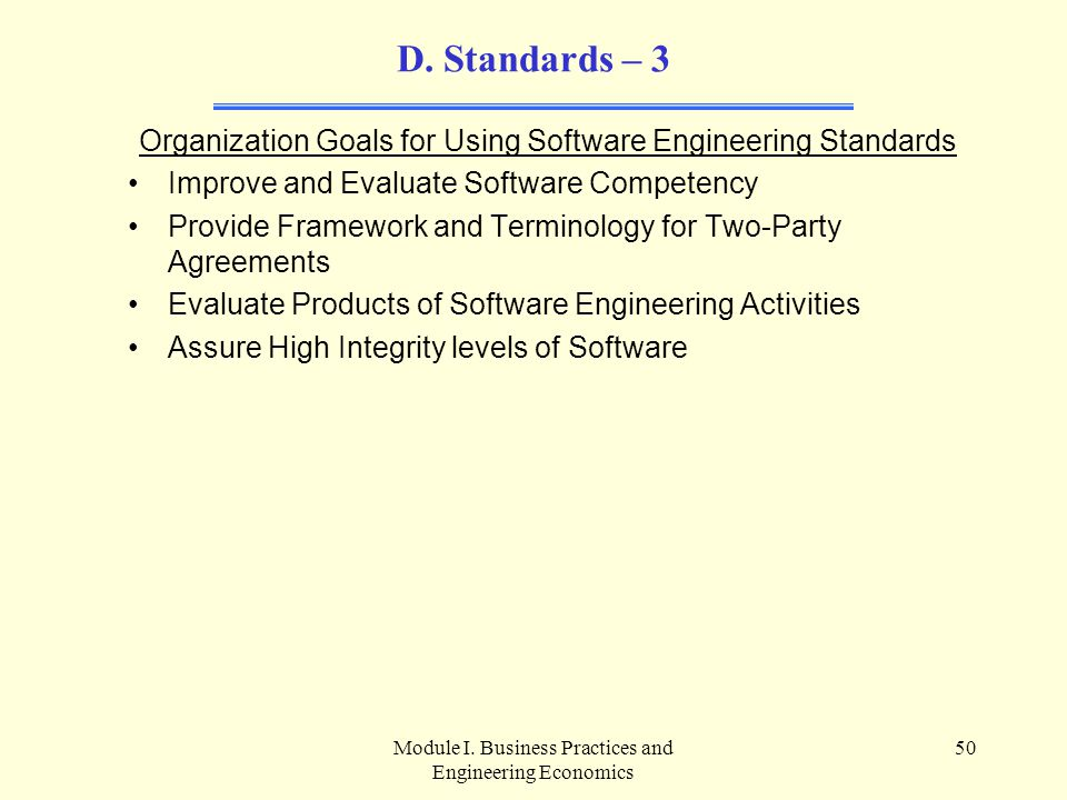 D. Standards – 3 Organization Goals for Using Software Engineering Standards. Improve and Evaluate Software Competency.