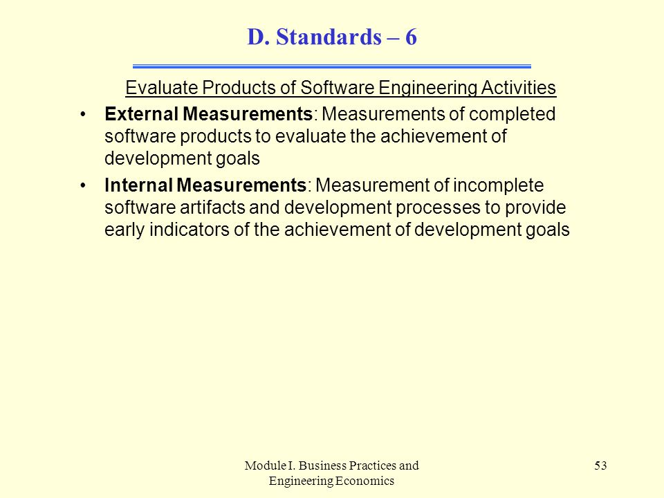 D. Standards – 6 Evaluate Products of Software Engineering Activities
