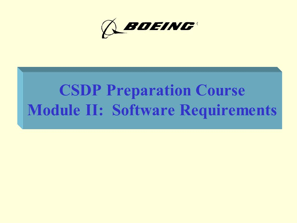 CSDP Preparation Course Module II: Software Requirements
