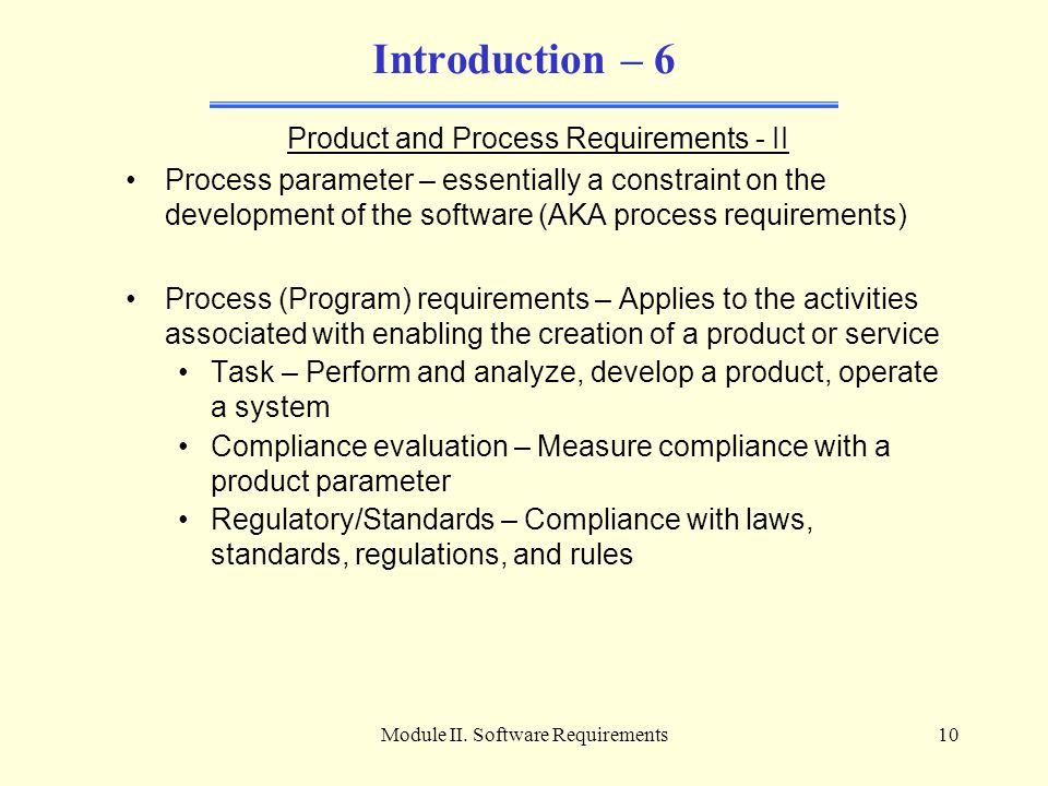 Introduction – 6 Product and Process Requirements - II