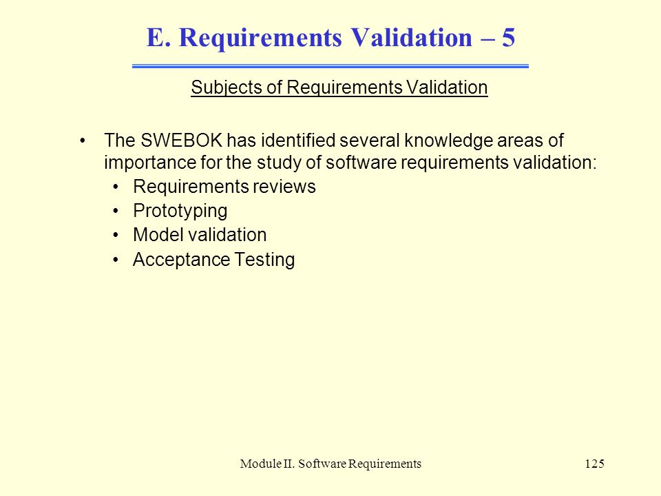 E. Requirements Validation – 5