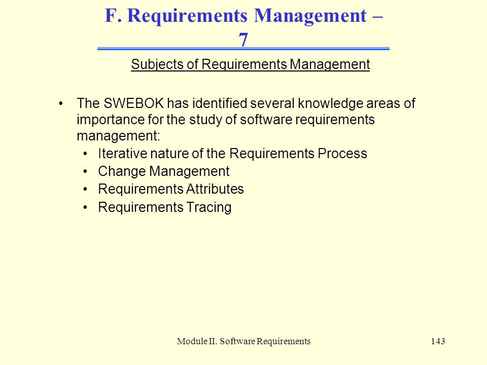 F. Requirements Management – 7