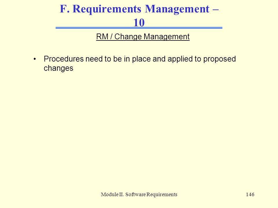 F. Requirements Management – 10