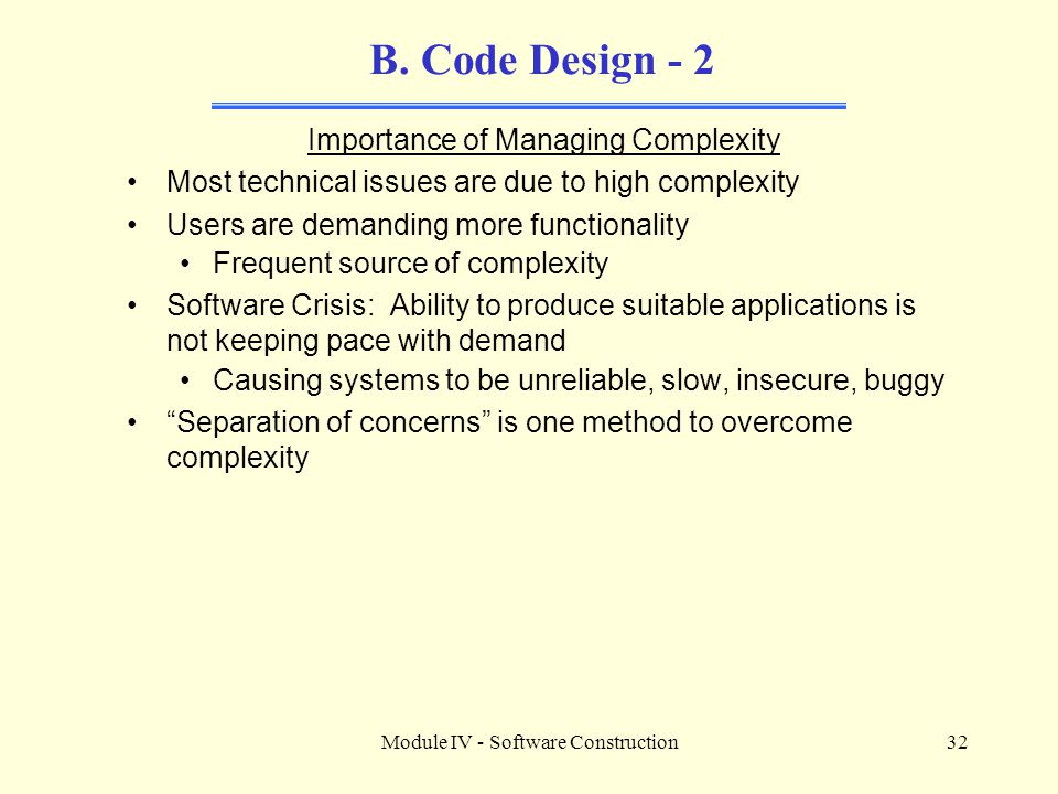 B. Code Design - 2 Importance of Managing Complexity