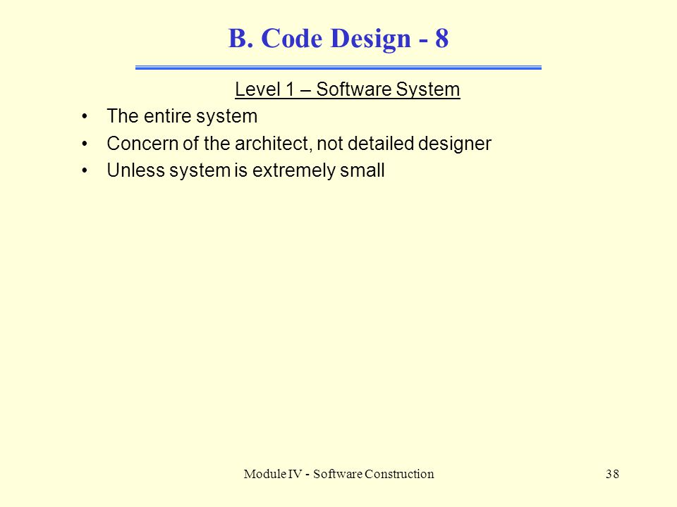 B. Code Design - 8 Level 1 – Software System The entire system