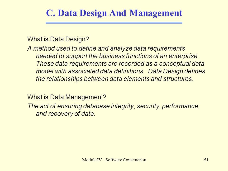 C. Data Design And Management