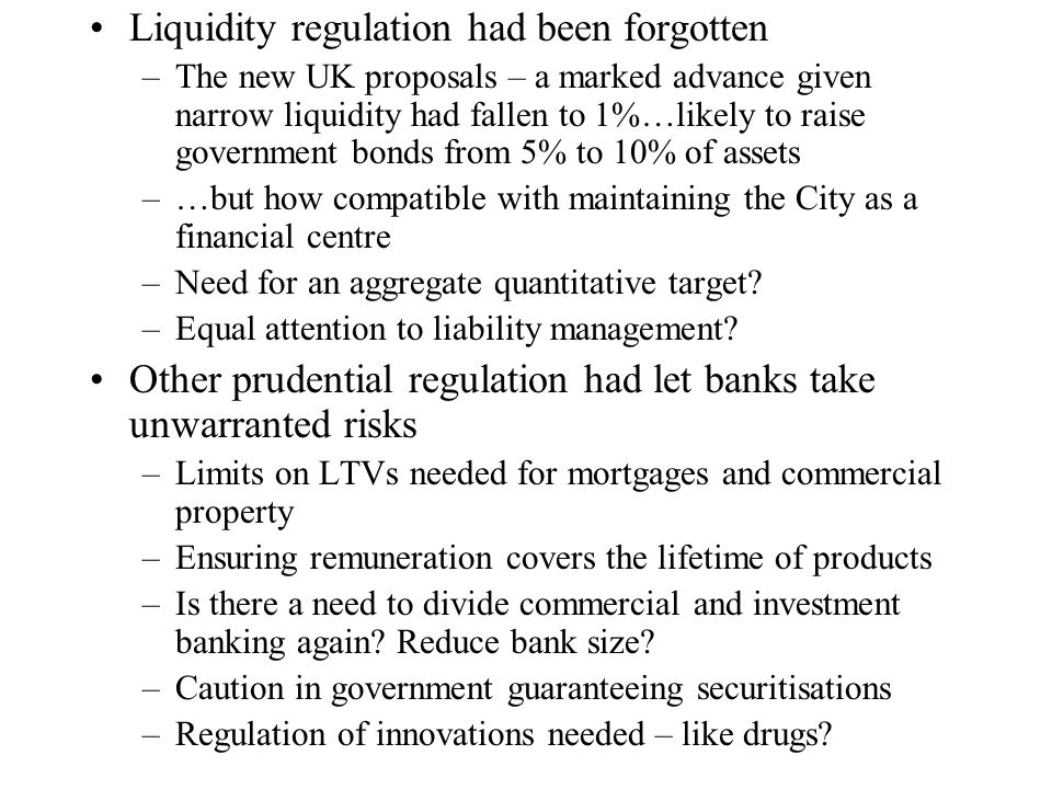 Liquidity regulation had been forgotten
