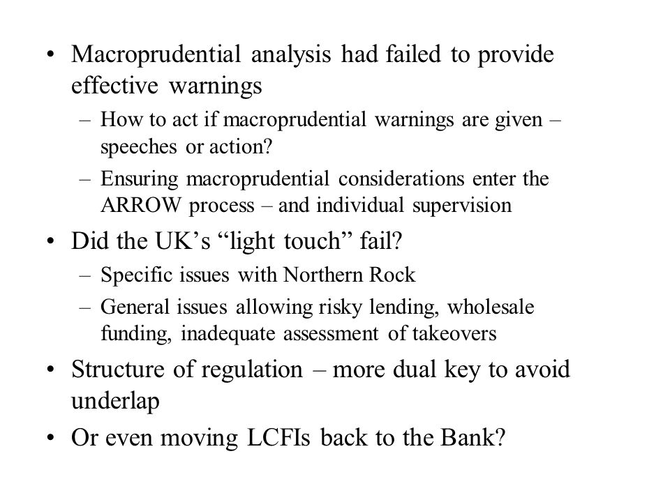 Macroprudential analysis had failed to provide effective warnings