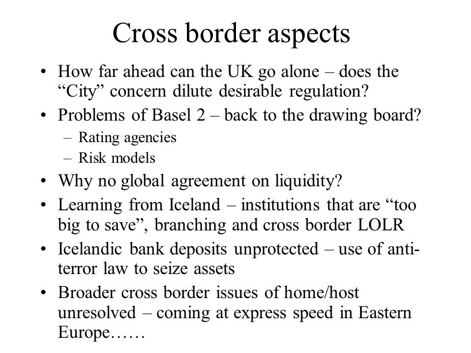Cross border aspects How far ahead can the UK go alone – does the City concern dilute desirable regulation
