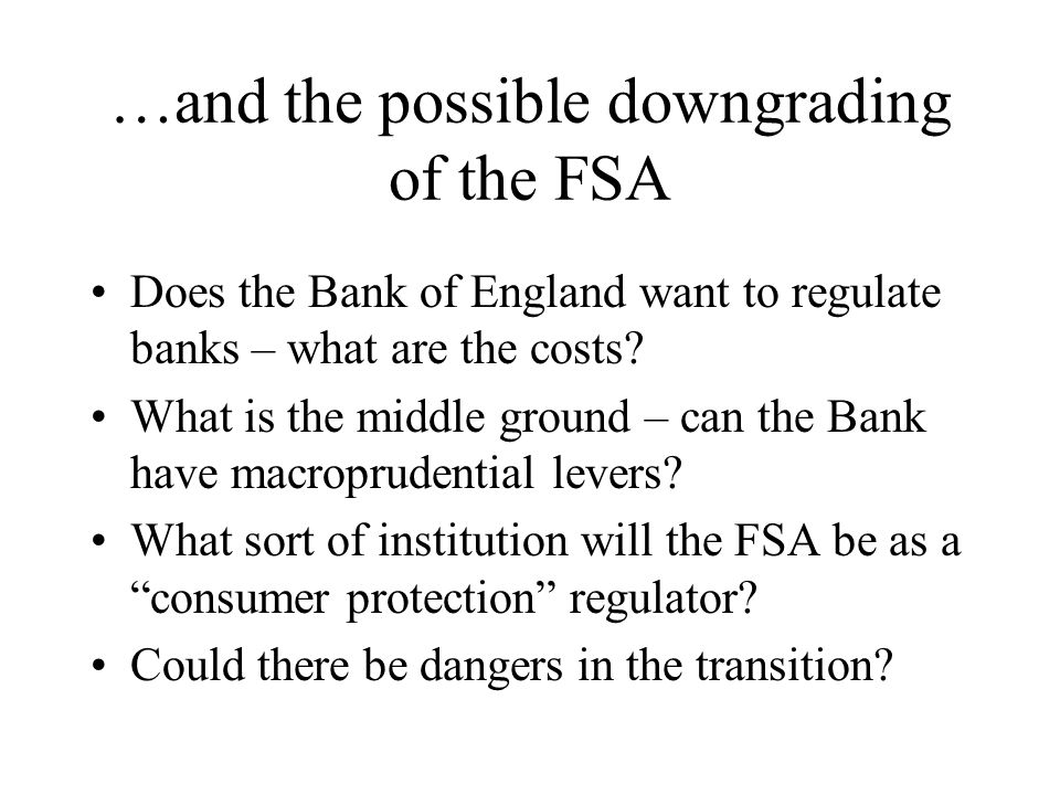 …and the possible downgrading of the FSA
