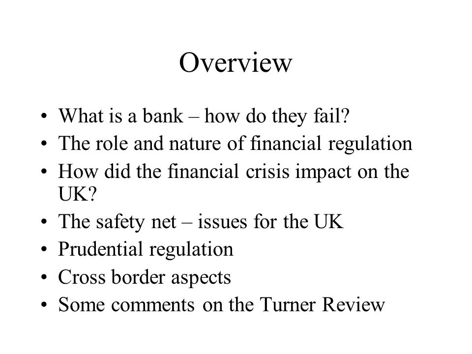 Overview What is a bank – how do they fail