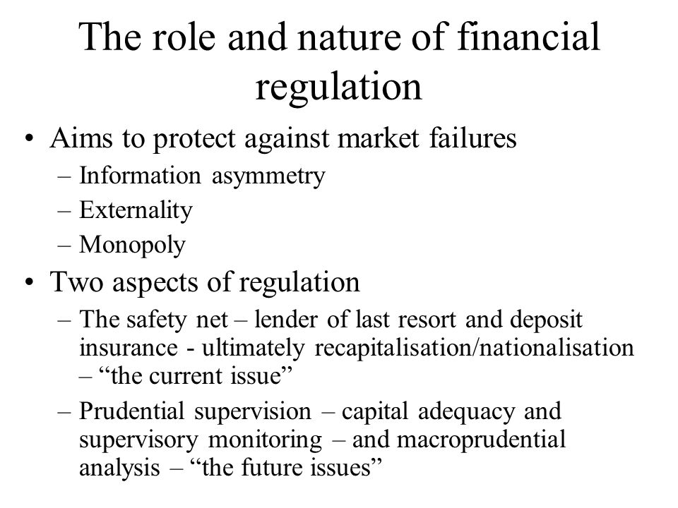 The role and nature of financial regulation