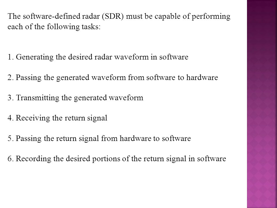 The software-defined radar (SDR) must be capable of performing
