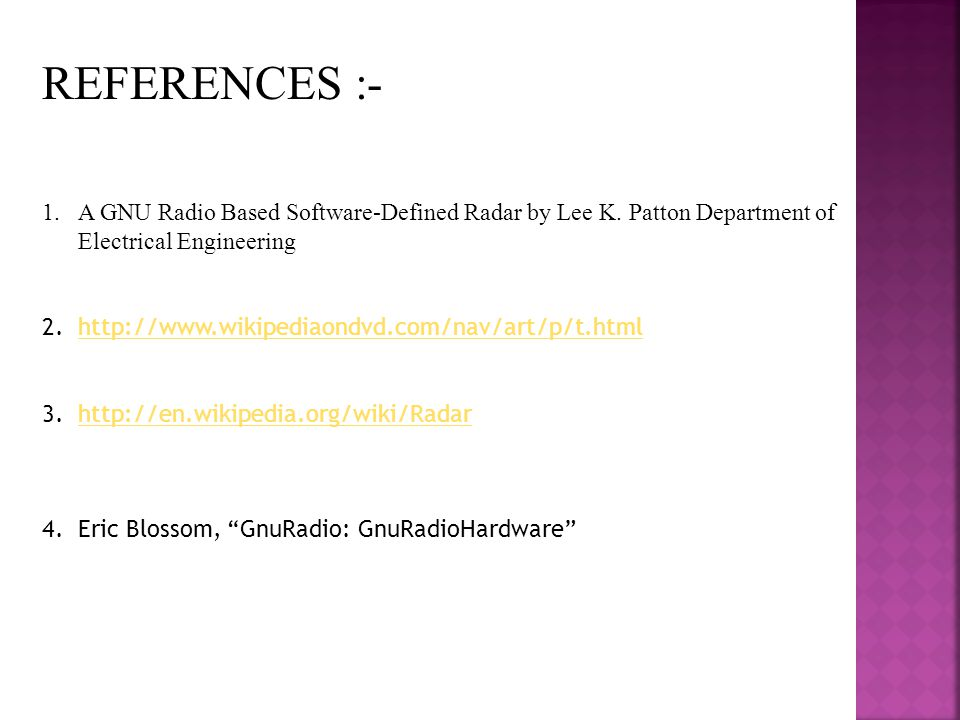 REFERENCES :- A GNU Radio Based Software-Defined Radar by Lee K. Patton Department of Electrical Engineering.