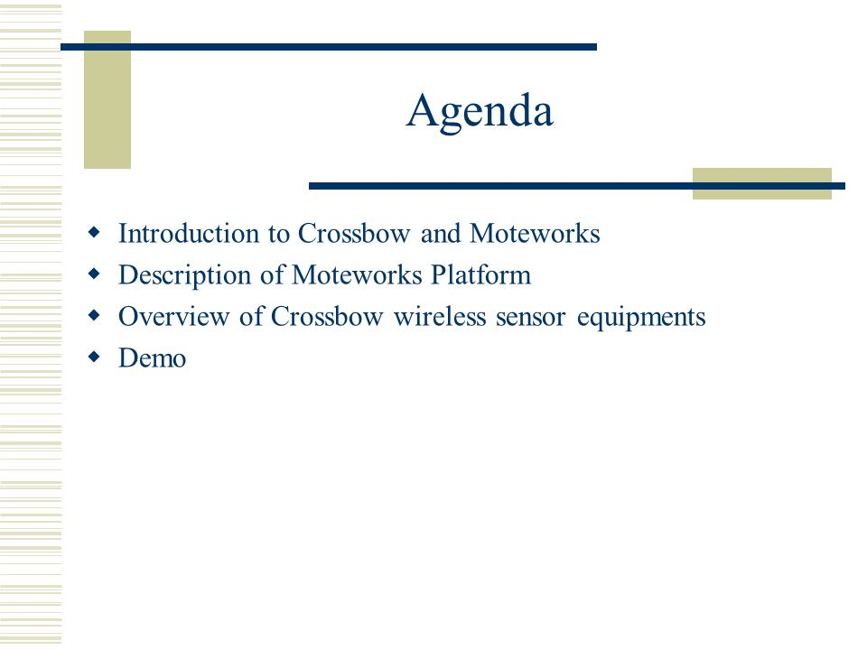 Agenda Introduction to Crossbow and Moteworks