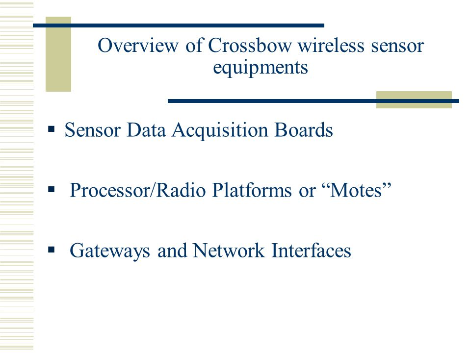 Overview of Crossbow wireless sensor equipments