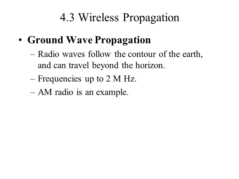 4.3 Wireless Propagation Ground Wave Propagation
