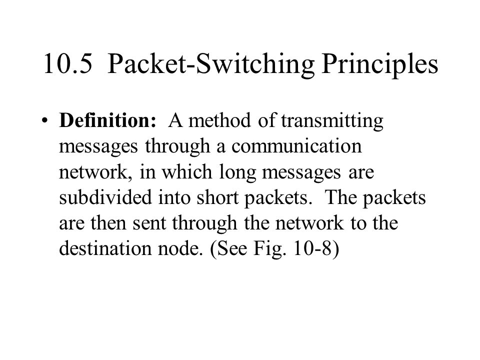 10.5 Packet-Switching Principles
