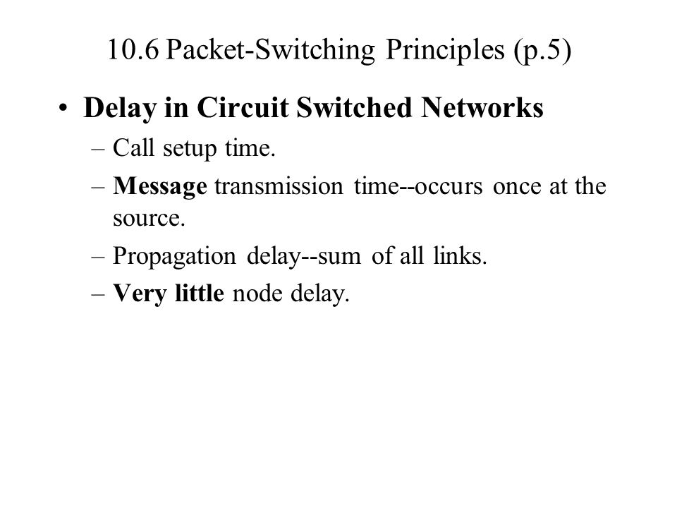 10.6 Packet-Switching Principles (p.5)