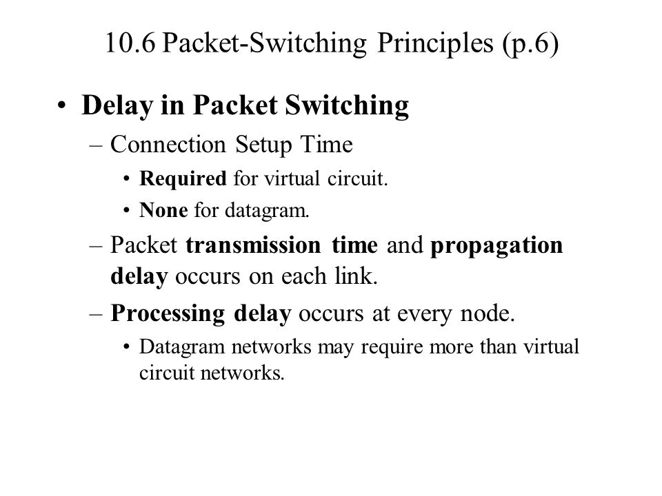 10.6 Packet-Switching Principles (p.6)