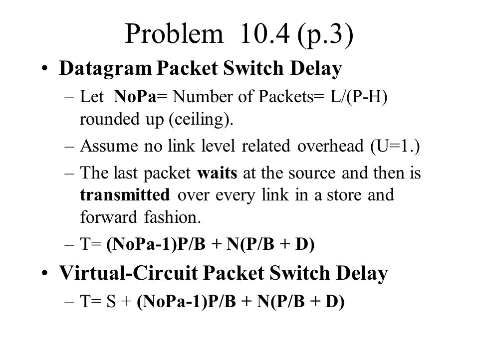 Problem 10.4 (p.3) Datagram Packet Switch Delay