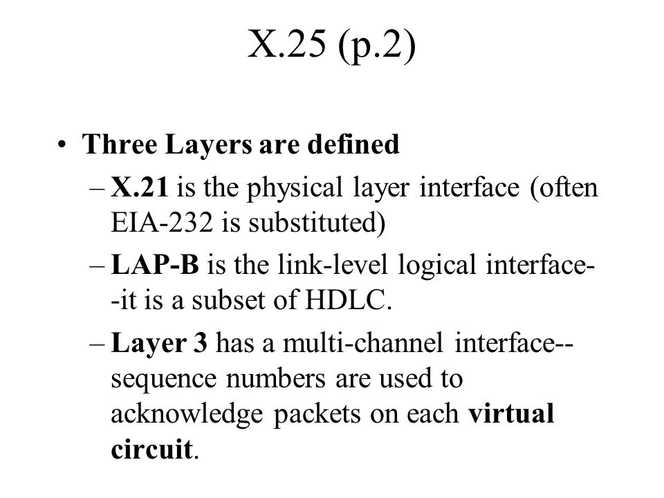 X.25 (p.2) Three Layers are defined