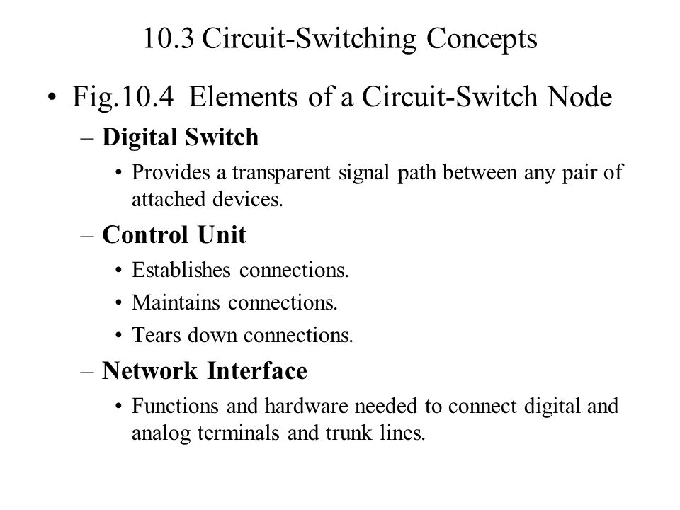 10.3 Circuit-Switching Concepts