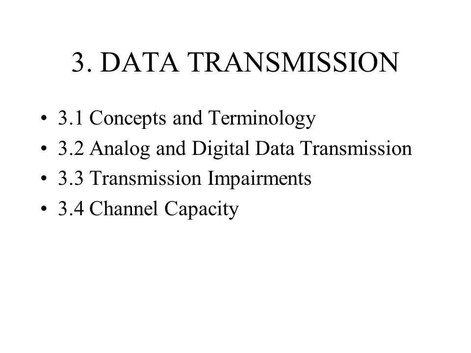 3. DATA TRANSMISSION 3.1 Concepts and Terminology
