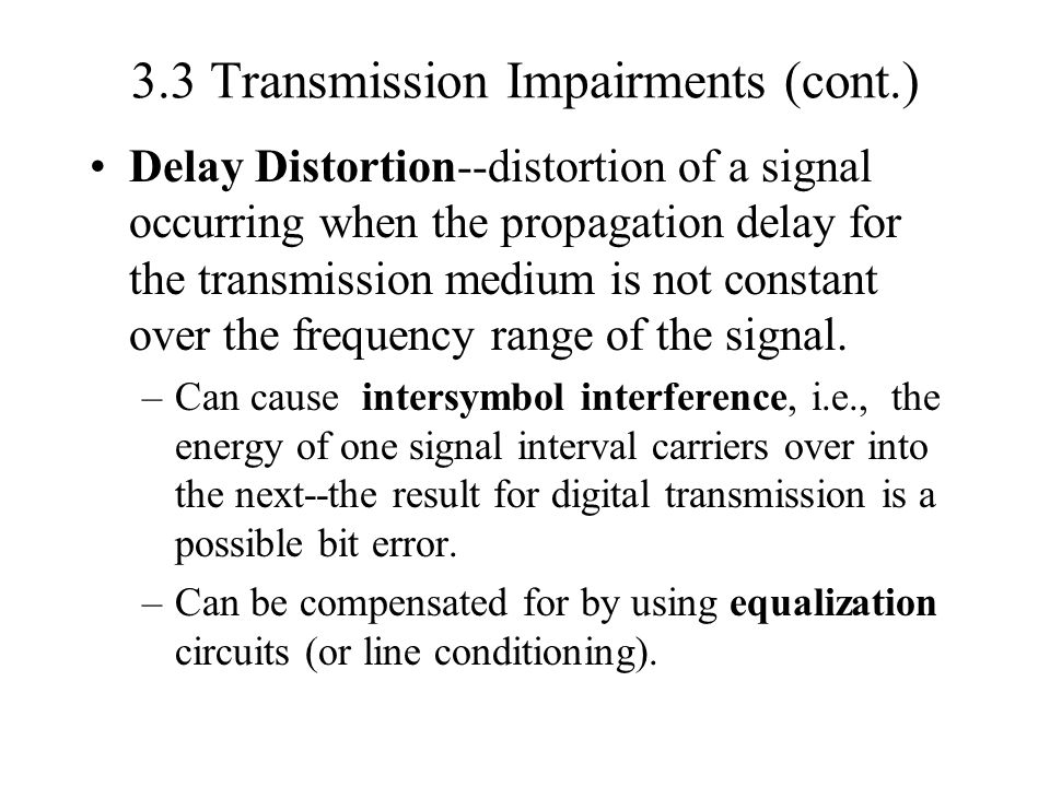 3.3 Transmission Impairments (cont.)