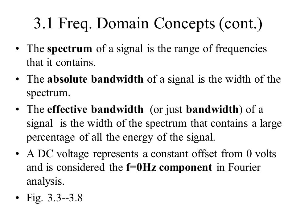 3.1 Freq. Domain Concepts (cont.)