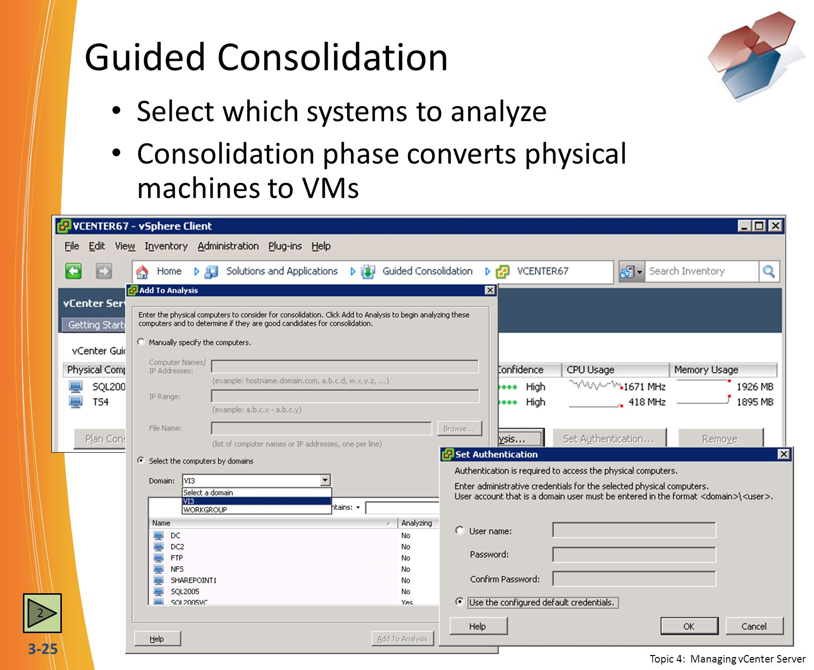 Guided Consolidation Select which systems to analyze