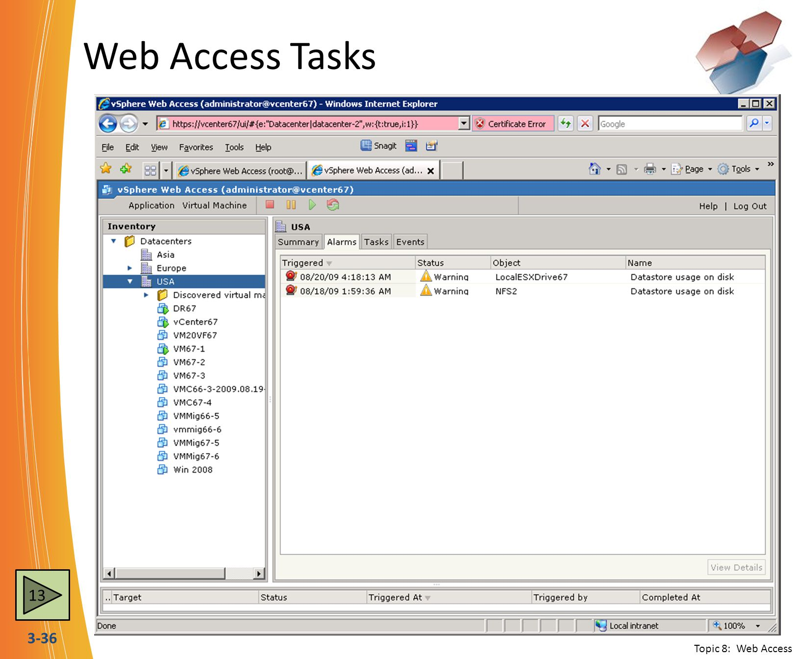 Web Access Tasks When logged into vCenter, Datacenter and Alarm information is available.