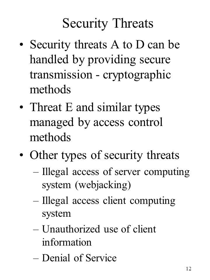 Security Threats Security threats A to D can be handled by providing secure transmission - cryptographic methods.