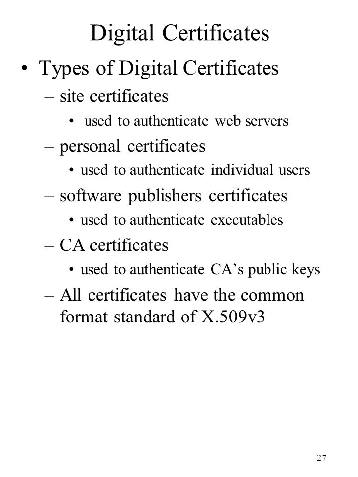 Digital Certificates Types of Digital Certificates site certificates