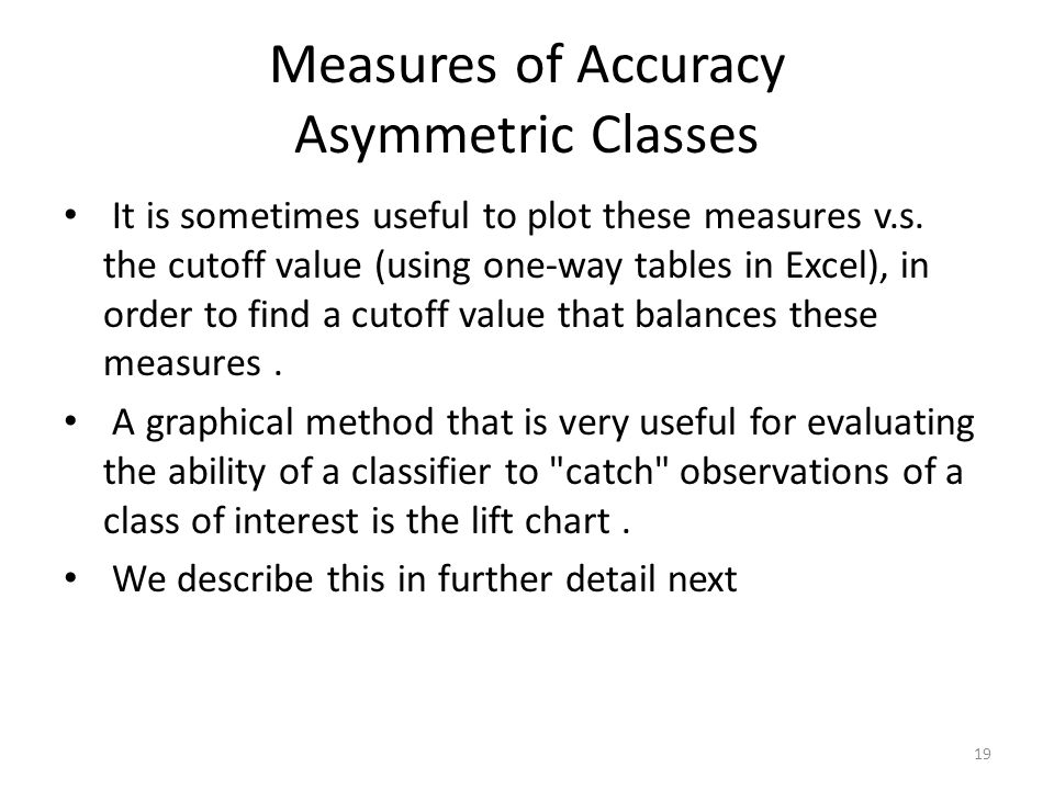Measures of Accuracy Asymmetric Classes