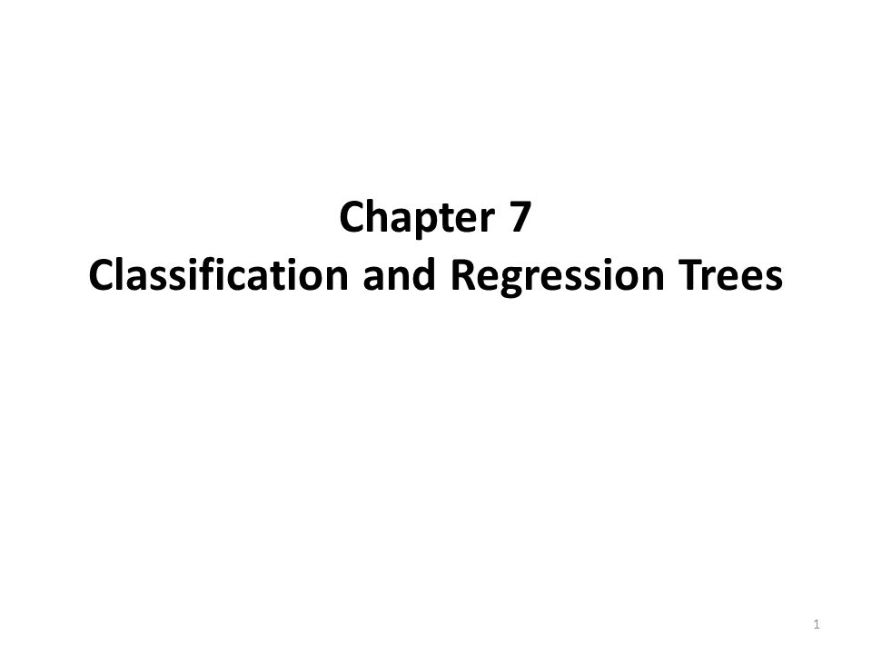 Chapter 7 Classification and Regression Trees
