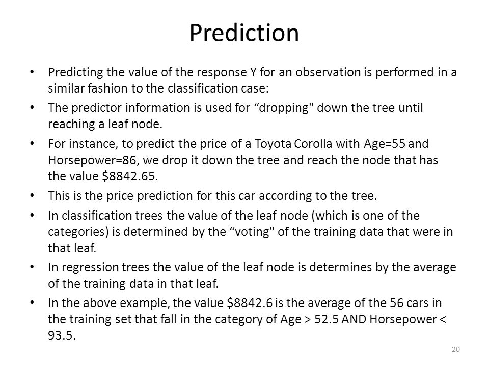 Prediction Predicting the value of the response Y for an observation is performed in a similar fashion to the classification case: