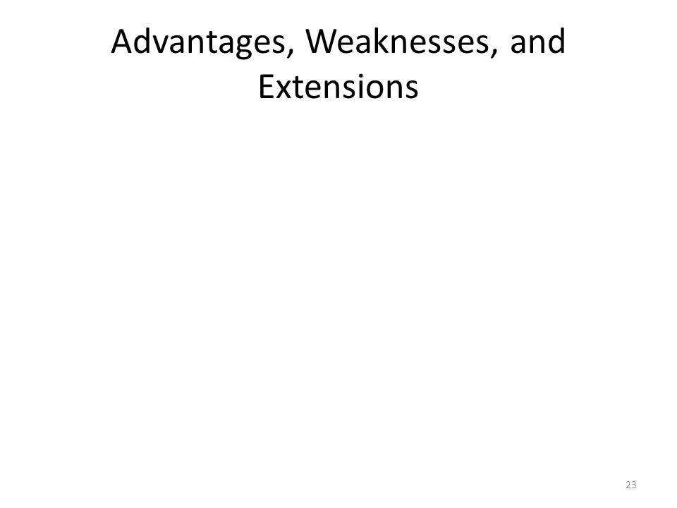 Advantages, Weaknesses, and Extensions