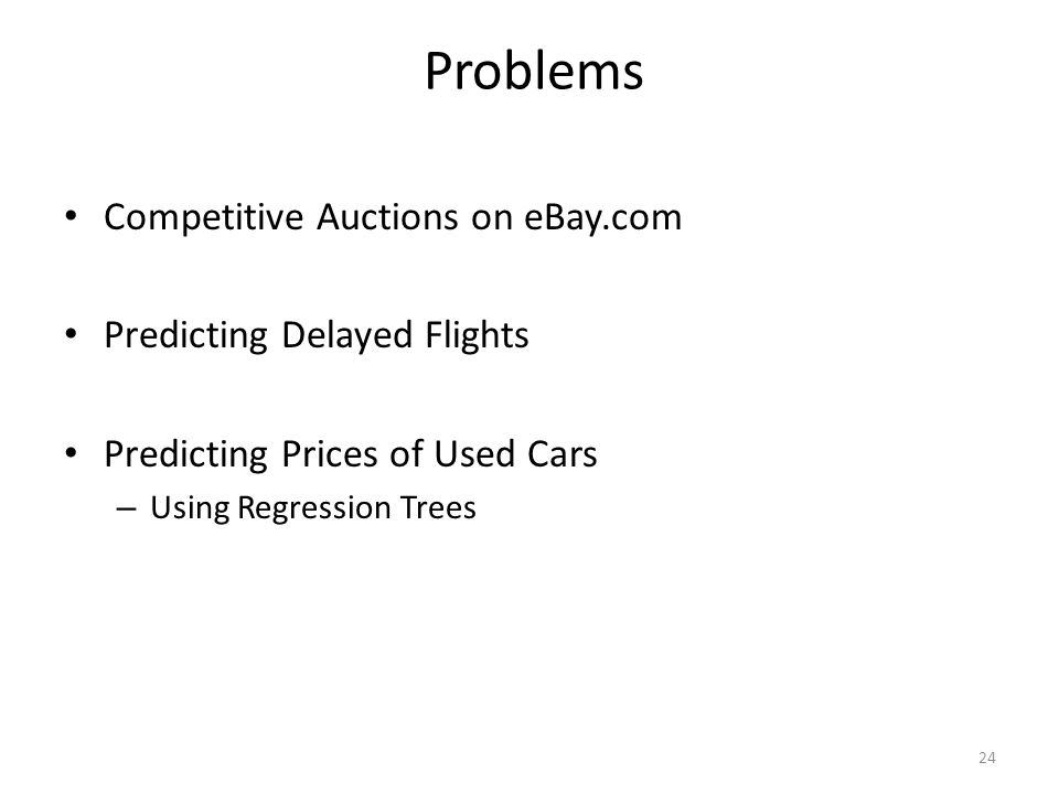Problems Competitive Auctions on eBay.com Predicting Delayed Flights