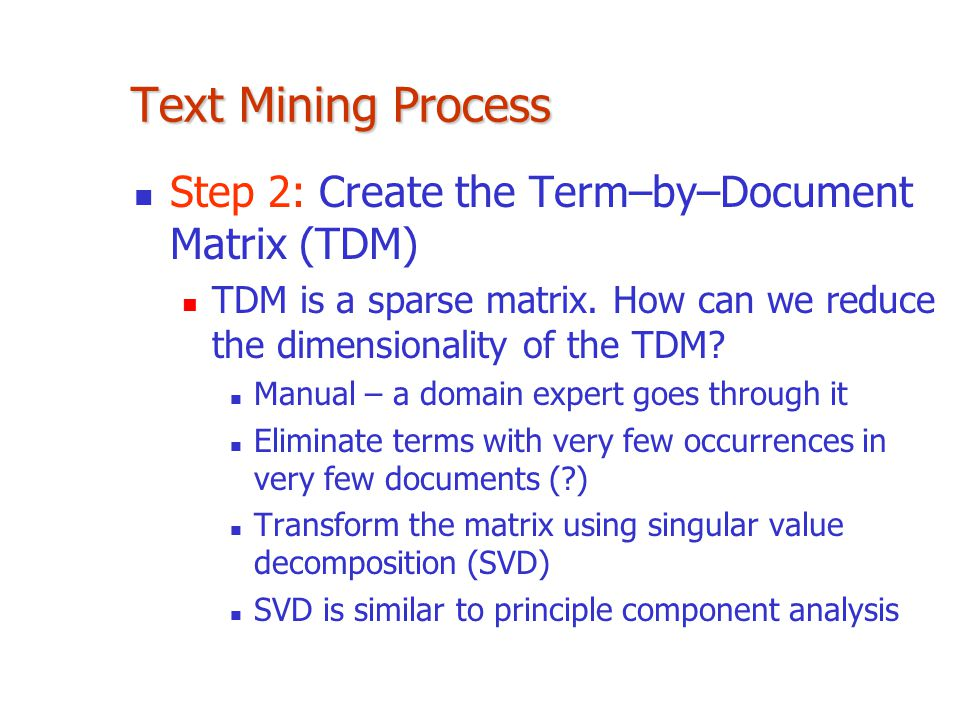 Text Mining Process Step 2: Create the Term–by–Document Matrix (TDM)